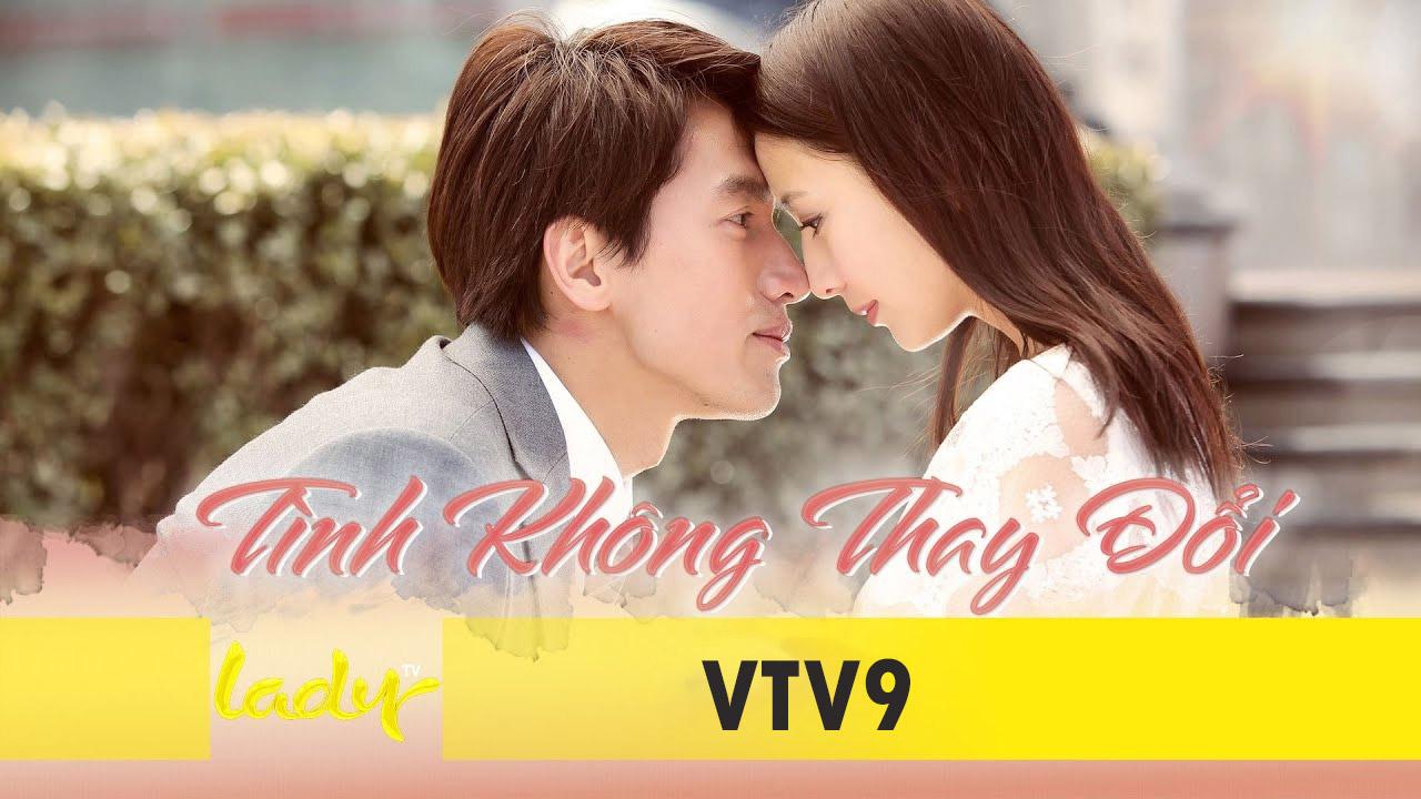 Xem Phim Tình Không Thay Đổi (VTV9 Full HD) Ngôn Thừa Húc F4 Đài Loan
