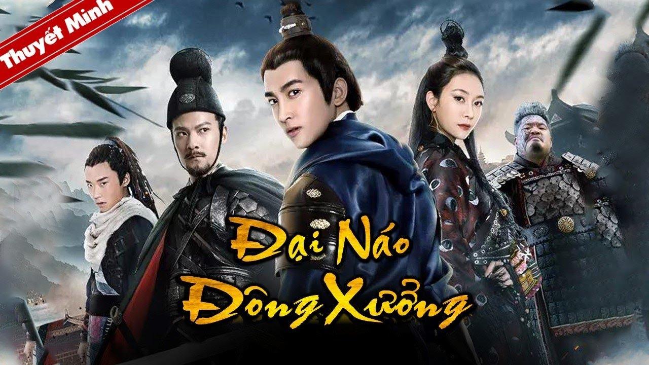 Phim Đại Náo Đông Xưởng Full HD Thuyết Minh Phim kiếm hiệp Trung Quốc